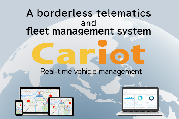 A borderless telematics and fleet management system Cariot Real-time vehicle management